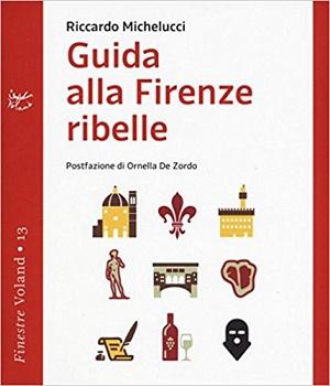 Guida Alla Firenze Ribelle